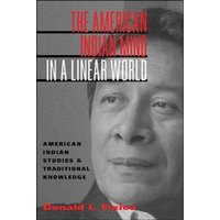 The American Indian Mind in a Linear World : American Indian Studies and Traditional Knowledge