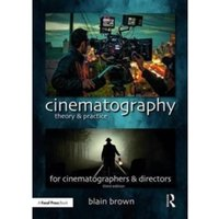 Cinematography: Theory and Practice : Image Making for Cinematographers and Directors