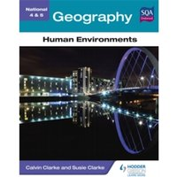 National 4 & 5 Geography: Human Environments by Susan Clarke, Calvin Clarke (Paperback, 2013)