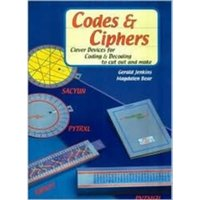 Codes and Ciphers : Clever Devices for Coding and Decoding to Cut Out and Make