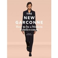 New Garconne: How to Be a Modern Gentlewoman