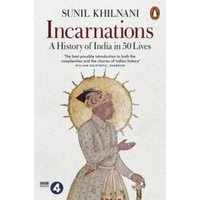 Incarnations : A History of India in 50 Lives