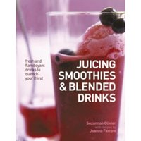 Juicing, Smoothies & Blended Drinks