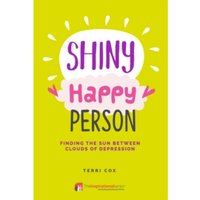 Shiny Happy Person : Finding the Sun Between Clouds of Depression