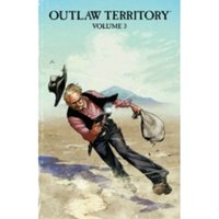 Outlaw Territory Volume 3 GN