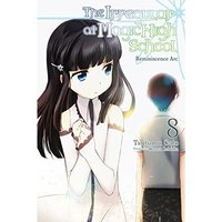 The Irregular at Magic High School, Vol. 8 Reminiscence Arc (light novel)