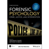 Forensic Psychology : Crime, Justice, Law, Interventions