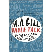 Table Talk : Sweet And Sour, Salt and Bitter