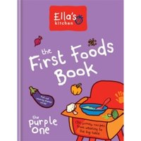Ella's Kitchen: The First Foods Book : The Purple One