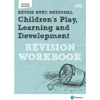 BTEC National Children's Play, Learning and Development Revision Workbook : Second edition