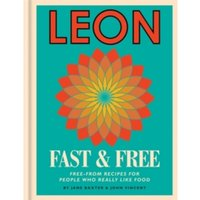Leon: Leon Fast & Free : Free-from recipes for people who really like food