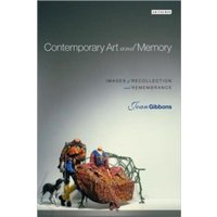 Contemporary Art and Memory : Images of Recollection and Remembrance