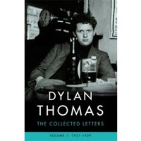 Dylan Thomas: The Collected Letters Volume 1: 1931-1939 by Dylan Thomas (Paperback, 2017)