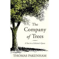The Company of Trees : A Year in a Lifetime's Quest