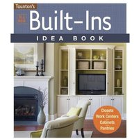 Taunton All New Built-Ins Idea Book