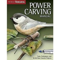Fox Chapel Publishings The Best of Woodcarving Illustrated: Power Carving Manual