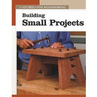 Taunton The New Best of Fine Woodworking: Building Small Projects