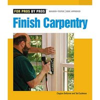 Taunton For Pros By Pros: Finish Carpentry