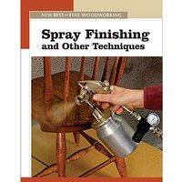 Machine Mart Xtra The New Best of Fine Woodworking: Spray Finishing and Other Techniques