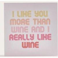 I Like You More Than Wine Card, Assorted