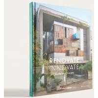Renovate Innovate: Reclaimed and Upcycled Homes By Antonia Edwards, Assorted