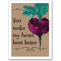 You Make My Heart Beat Faster Art Print