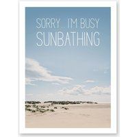 Landscapes Typographic 1 Sorry... I'm Busy Sunbathing