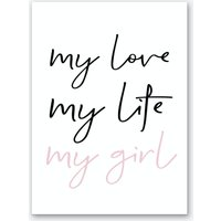 My Love My Life My Girl Art Print