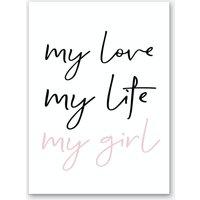 My Love My Life My Girl Art Print