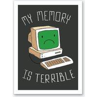My Memory is Terrible Art Print