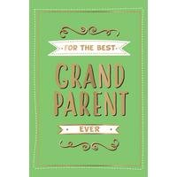 For The Best Grandparent Ever Book.