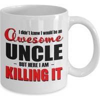 funny-mug-awesome-uncle-killing-it-best-gifts-for-uncle-11oz-coffee-mug
