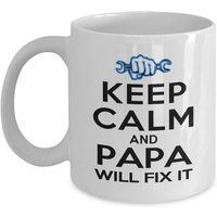 funny-mug-keep-calm-papa-will-fix-it-best-gifts-for-father-11-oz-coffee-mug