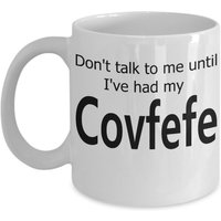 covfefe-dont-talk-to-me-until-ive-had-my-covfefe-funny-president-donald-trump
