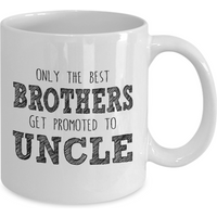 only-the-best-brothers-get-promoted-to-uncle-best-gift-for-uncle-11oz-coffee-mug