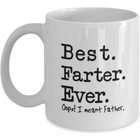 funny-mug-best-farter-ever-oops-i-meant-father-best-gifts-for-father-11-oz-mug