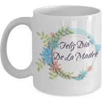 feliz-da-de-la-madre-happy-mother-day-11-oz-white-ceramic-coffee-or-tea-mug