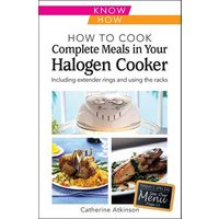 'How To Cook Complete Meals In Your Halogen Cooker, Know How: Step-by-step