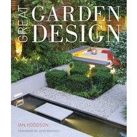 Great Garden Design: Contemporary Inspiration for Outdoor Sp