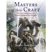 Masters of their Craft: The Art, Architecture and Garden