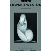 In Focus: Edward Weston - Photographs from the J.Paul Getty Museum
