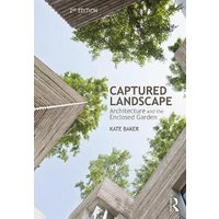 Captured Landscape: Architecture and the Enclosed Garden