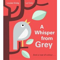 74ccc47ae A Whisper from Grey Shhhh! Can you hear that? A whisper from Grey. Quiet  and a little shy. She does not shout out loud like Blue, or squawk like  Green, ...