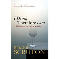 I Drink Therefore I Am: A Philosophers Guide to Wine at Foyles Bookstore