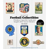 'An A To Z Of Football Collectibles: Priceless Cigarette Cards And Sought-after Soccer Stickers