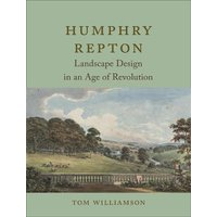 Humphry Repton: Landscape Design in an Age of Revolution