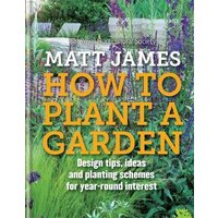 RHS How to Plant a Garden: Design tricks, ideas and planting