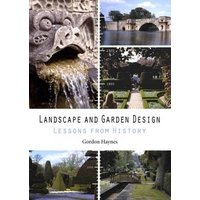 Landscape and Garden Design: Lessons from History