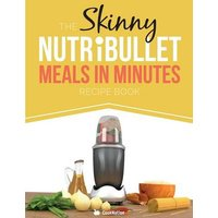 'The Skinny Nutribullet Meals In Minutes Recipe Book