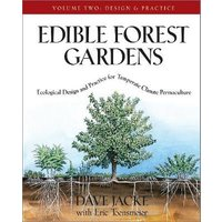 Edible Forest Gardens Vol. 2: Ecological Design and Practice for Temperate-Climate Permaculture